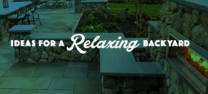 A Cut Above Lawn Care | Ideas For A Relaxing Back Yard